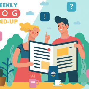Bi-Weekly Blog Round-Up